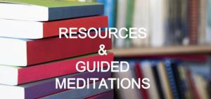 Resources and Guided Meditations